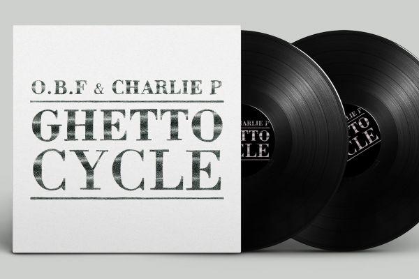 "O.B.F x CHARLIE P ""GHETTO CYCLE"""